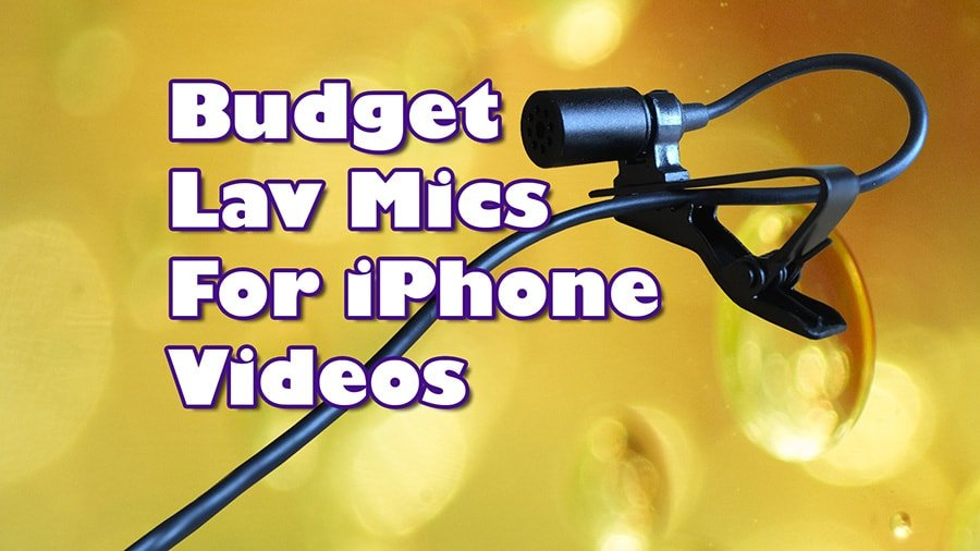 3 budget lavalier mics for good sound on iPhone videos