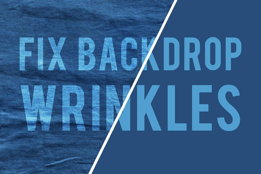 How to get wrinkles out of backdrops-Seven methods that work