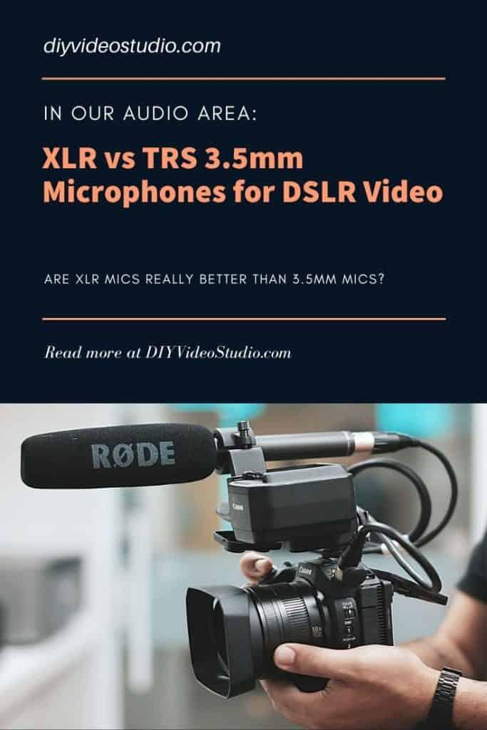 XLR vs TRS 3.5mm Microphones for DSLR video - Pinterest image