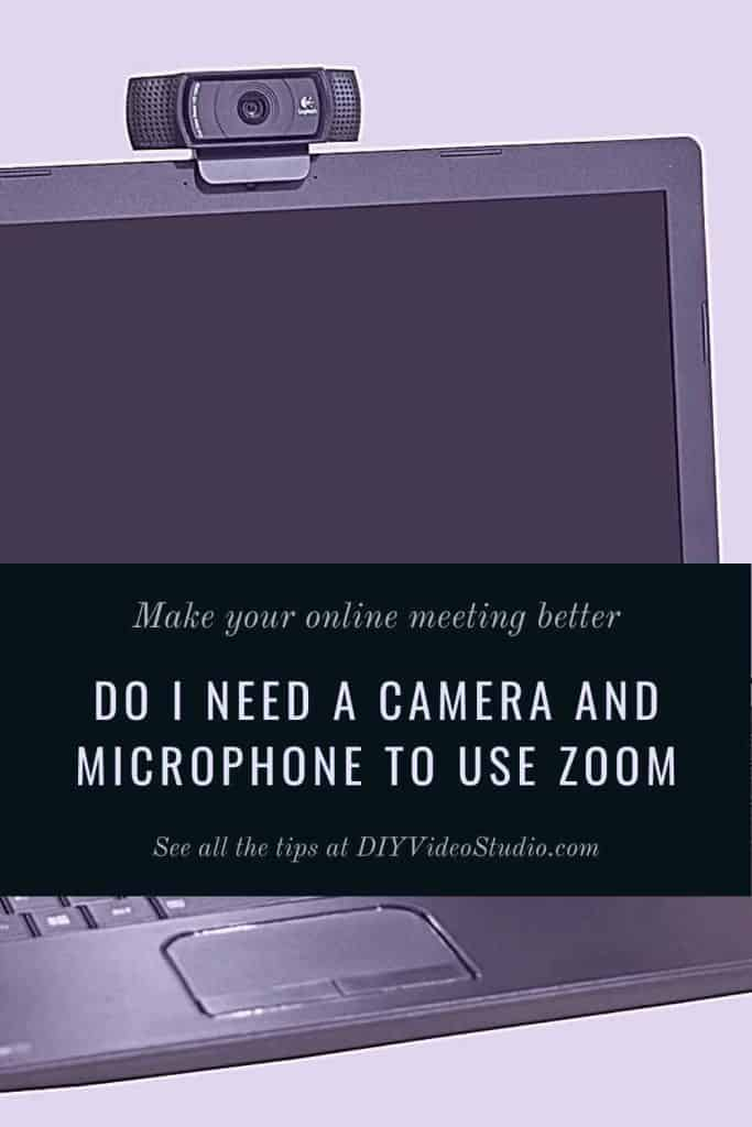 Do I need a camera and microphone to use Zoom - Pinterest graphic
