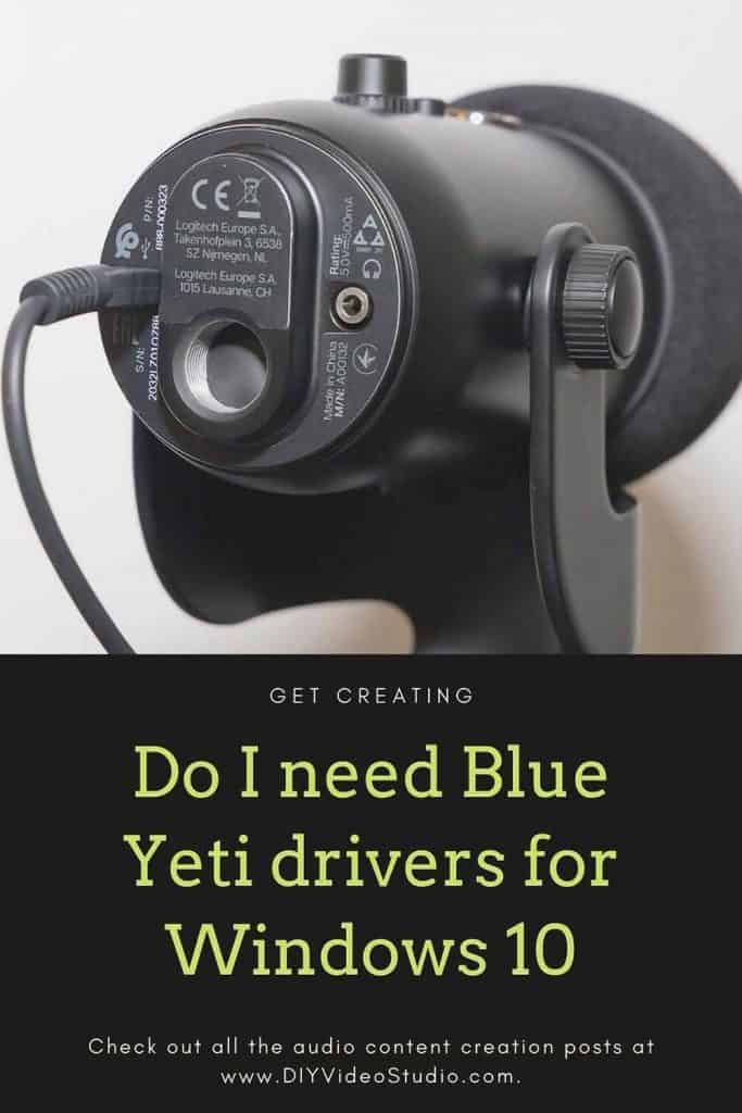 Do I need Blue Yeti drivers for Windows 10 - Pinterest Graphic