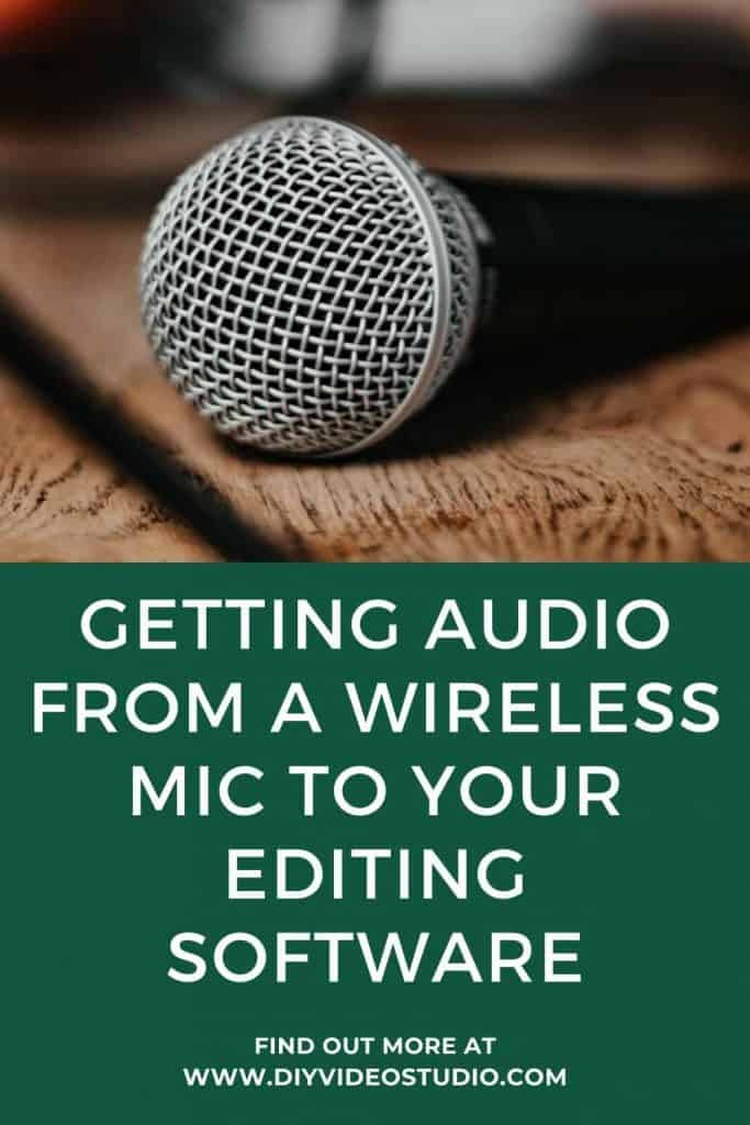 How do you get the audio from a wireless mic to your editing software - Pinterest Graphic