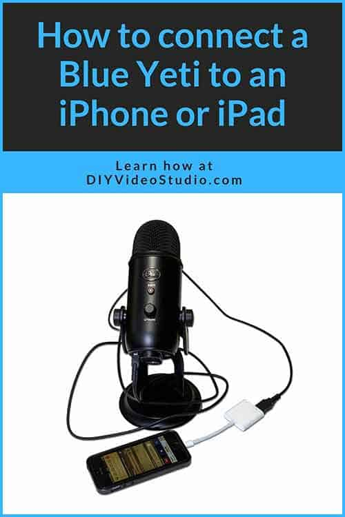How to connect a Blue Yeti to an iPhone or iPad - Pinterest Graphic