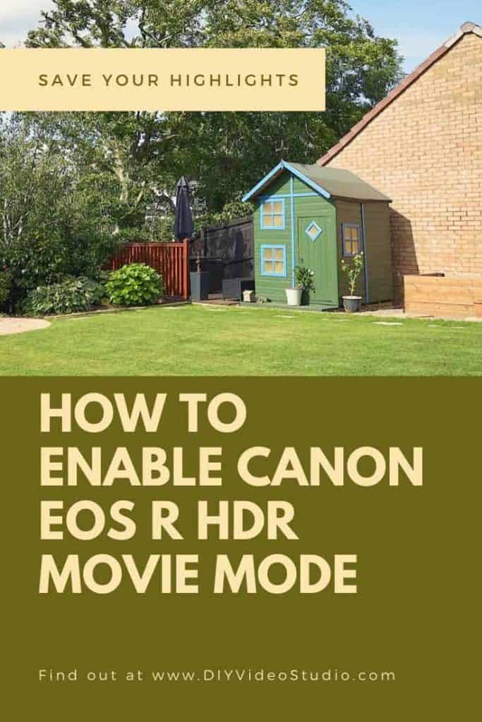 How to Enable Canon EOS R HDR Movie Shooting Mode in your Video Settings - Pinterest Graphic
