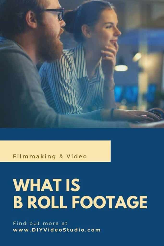 What is B Roll Footage - Pinterest Graphic