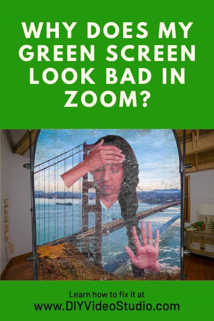 Why-does-my-green-screen-look-bad-In-Zoom---Pinterest-Graphic