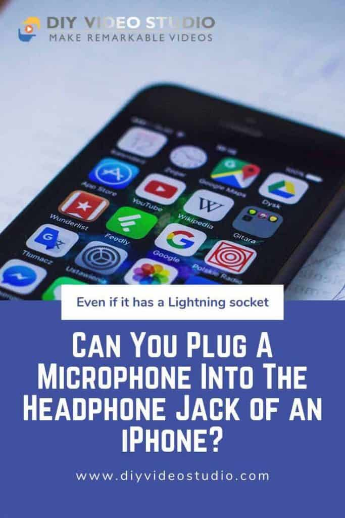 Can You Plug A Microphone Into The Headphone Jack of an iPhone - Pinterst image