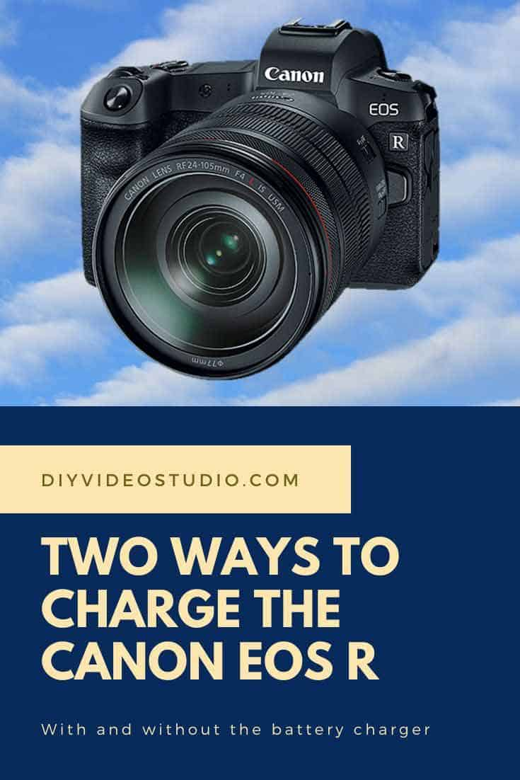 Two ways to charge the Canon EOS R - Pinterest image